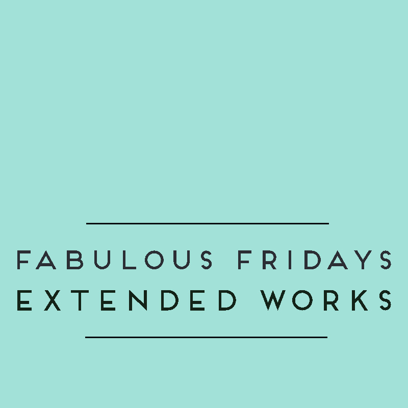 Fabulous Fridays - Extended Works