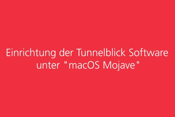 """Einrichtung der Tunnelblick Software unter """"macOS Mojave"""""""