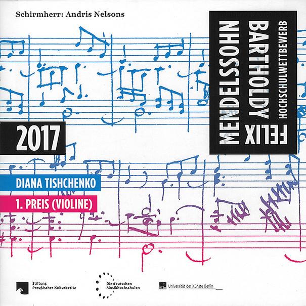 Felix-Mendelssohn-Bartholdy-Hochschulwettbewerb 2017 / Diana Tishchenko : 1. Preis (Violine)  – Berlin: betont, Univ. der Künste Berlin, 2021, 1 CD mit Beil., Best.-Nr. 0123, 10,00 €