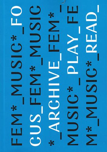 FEM*_MUSIC*_ / Hrsg.  von FEM*_MUSIC*_ ; Redaktion: Merle Krafeld … - Berlin: Verlag der Univ. der Künste Berlin, 2019, 2, unveränd. Auflage 2020, 89 S., mit Ill., ISBN 978-3-89462-329-6, MA 0702, 5,00 €